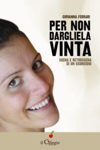 """""""Per non dargliela vinta"""" di Giovanna Ferrari"""